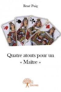 Quatre atouts pour un « Maître »