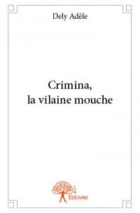 Crimina, la vilaine mouche