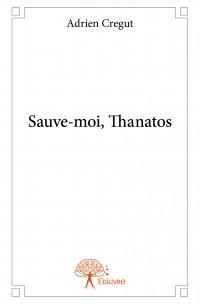 Sauve-moi, Thanatos