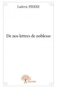 De nos lettres de noblesse