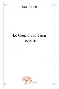 Le Cogito cartésien revisité