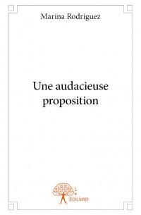 Une audacieuse proposition