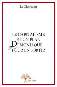 Le Capitalisme et un plan démoniaque pour en sortir