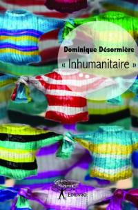 « Inhumanitaire »