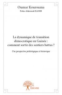La dynamique de transition démocratique en Guinée : comment sortir des sentiers battus ?
