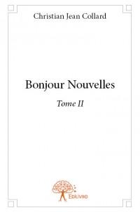 Bonjour Nouvelles <i>Tome II</i>