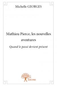 Mathieu Pierce, les nouvelles aventures