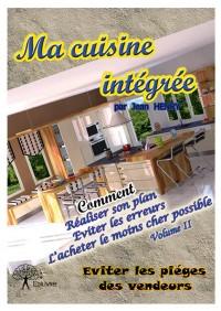 Ma cuisine intégrée - Volume II