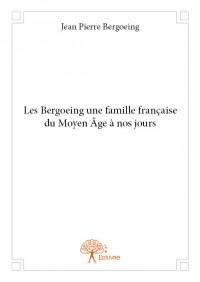 Les Bergoeing une famille française du Moyen Âge à nos jours