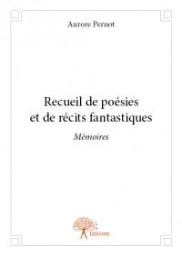 Recueil de poésies et de récits fantastiques