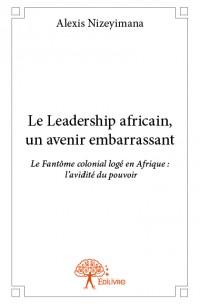 Le Leadership africain, un avenir embarrassant