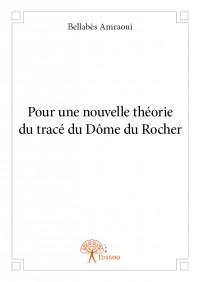 Pour une nouvelle théorie du tracé du Dôme du Rocher