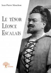 Le ténor Léonce Escalaïs