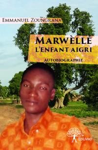 Marwèllé, L'enfant aigri