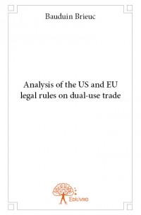 Analysis of the US and EU legal rules on dual-use trade
