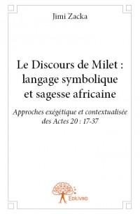 Le Discours de Milet : langage symbolique et sagesse africaine