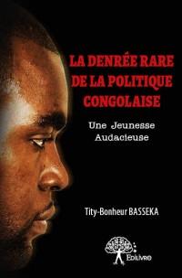 La Denrée rare de la politique congolaise