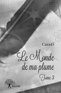 Le Monde de ma plume (Tome 3)