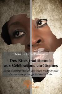 Des Rites traditionnels aux Célébrations chrétiennes
