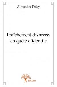 Fraîchement divorcée, en quête d'identité