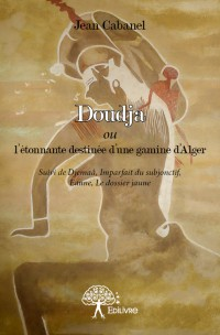 Doudja ou l'étonnante destinée d'une gamine d'Alger