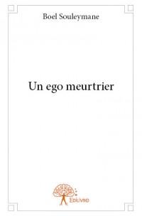 Un ego meurtrier