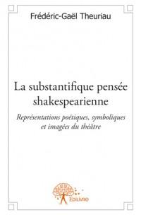 La substantifique pensée shakespearienne