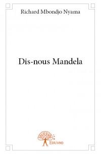 Dis-nous Mandela
