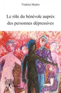 Le rôle du bénévole auprès des personnes dépressives