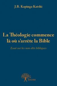 La Théologie commence là où s'arrête la Bible