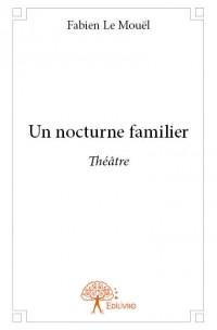 UN NOCTURNE FAMILIER