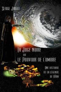 La Juge noire ou le Pouvoir de l'ombre (Volume VI)