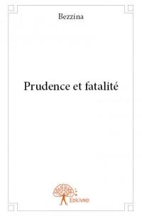 Prudence et fatalité