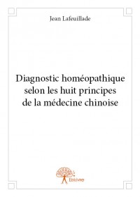 Diagnostic homéopathique selon les huit principes de la médecine chinoise