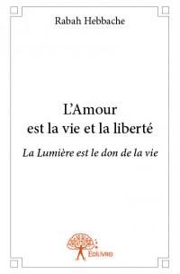 L'Amour est la vie et la liberté