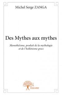 Des Mythes aux mythes