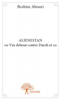 ALIENESTAN <i>ou</i> Vin debout contre Daesh et co
