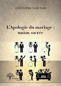 L'Apologie du mariage : union sacrée