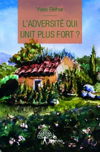 L'Adversité qui unit plus fort ?