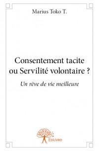 Consentement tacite ou Servilité volontaire ?