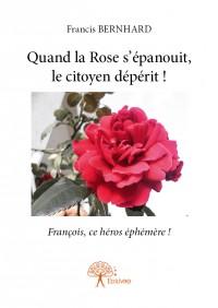 Quand la Rose s'épanouit, le citoyen dépérit !