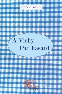 A Vichy, par hasard