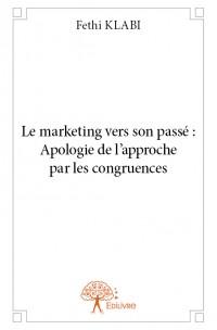 Le marketing vers son passé : Apologie de l'approche par les congruences