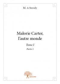 Malorie Carter, l'autre monde Tome 1 Partie 1