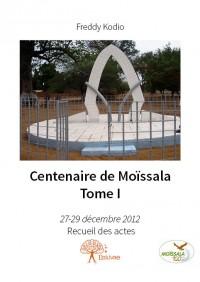 Centenaire de Moïssala - Tome I
