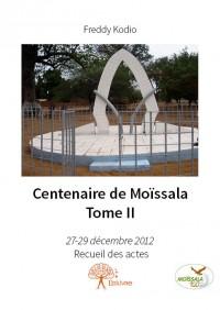 Centenaire de Moïssala - Tome II