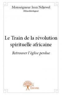 Le Train de la révolution spirituelle africaine