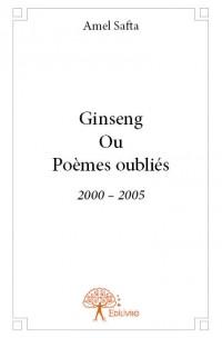 Ginseng Ou Poèmes oubliés