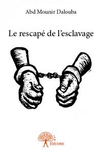 Le rescapé de l'esclavage