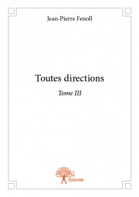 Toutes directions - Tome III